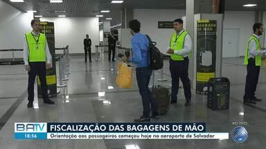 Aeroporto de Salvador tem fiscalização no despacho das bagagens - Passageiros estão recebendo orientações e podem ser penalizados a partir do dia 23.