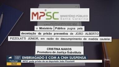 Ministério Público pede a prisão do ex-deputado João Pizzolatt - Ministério Público pede a prisão do ex-deputado João Pizzolatt