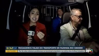 Passageiros falam das dificuldades de usar o transporte coletivo em Fazenda Rio Grande - Hoje, durante todo o Bom Dia Paraná nossa equipe vai pegar uma carona com os ônibus de Fazenda Rio Grande para mostrar as dificuldades dos moradores que precisam viajar até Curitiba para trabalhar.