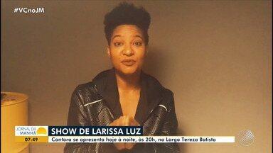 Cantora Larissa Luz apresenta novo álbum no Largo Tereza Batista, em Salvador - Show acontece nesta quinta-feira (9) às 20h.