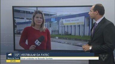 Fatec abre inscrições para vestibular do segundo semestre de 2019 - Fatec conta com duas unidades na Baixada Santista.