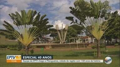 Especial EPTV 40 anos faz homenagem a Pitangueiras, SP, nesta quinta-feira (16) - Cidade tem 158 anos e faz parte da história da emissora.