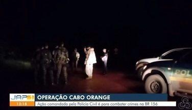 Forças da segurança pública realizam a operação Cabo Orange na BR-156, no AP - Ação comandada pela Polícia Civil é para combater crimes no município de Oiapoque.