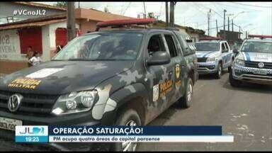 Tropas reforçam segurança em quatro áreas de Belém - Ação tenta diminuir violência.