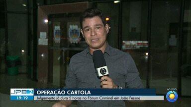 Operação Cartola: julgamento começou hoje em João Pessoa. - Em caso de condenação, réus podem entrar com recurso.