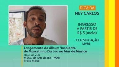 Dica do telespecctador - Marcelinho Da Lua lança hoje o novo álbum. 'Insolente', no Museu de Arte do Rio, o MAR