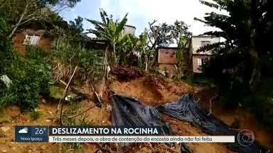 Obras de contenção na Rocinha ainda não começaram - Moradores relatam ter medo toda vez que chove. Vinte famílias estão com as casas interditadas desde fevereiro.