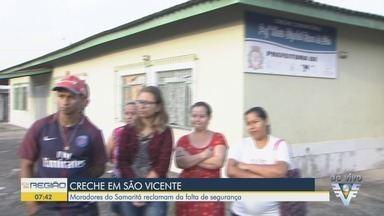 Moradores de São Vicente reclamam da falta de segurança em creche - Mães reclamam da falta de segurança em creche no bairro Samaritá.