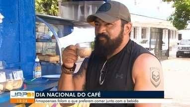 Hoje é o dia Nacional do café - Amapaenses falam o que preferem na refeição pela manhã.
