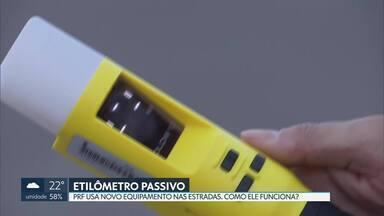 Polícia Rodoviária Federal está usando novo etilômetro - Equipamento mede alcoolemia a uma distância de 10 centímetros da boa do motorista
