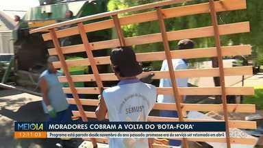 Moradores cobram volta do Bota-Fora - Programa está parado desde novembro.
