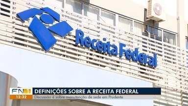 Presidente Prudente pode perder sede da Receita Federal - Órgão passa por reestruturação.
