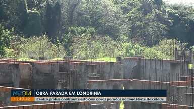 Centro profissionalizante está com obras paradas na Zona Norte de Londrina - As obras estão paradas desde 2016.