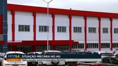 Governo antecipa orçamento do terceiro trimestre ao HU - Dinheiro será usado para pagar salários atrasados de médicos terceirizados e compra de materiais.