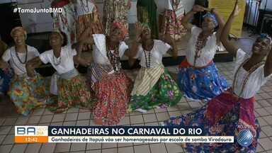 Grupo' Ganhadeiras de Itapuã' vira tema do carnaval da escola de Samba Viradouro - As baianas vão ser homenageadas no desfile de 2020.