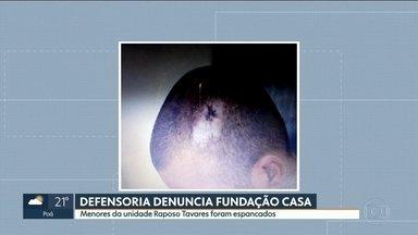 Defensoria Pública denuncia Fundação casa por tortura - Denúncia anônima diz que internos da unidade Raposo Tavares tinham sido espancados.