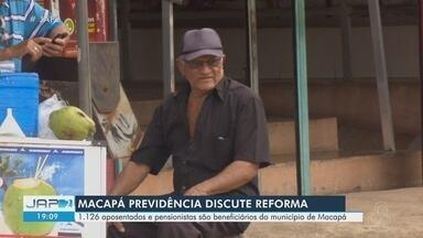 Macapá Previdência discute Reforma para o município - Mais de 1,1 mil aposentados e pensionistas são beneficiários do município.