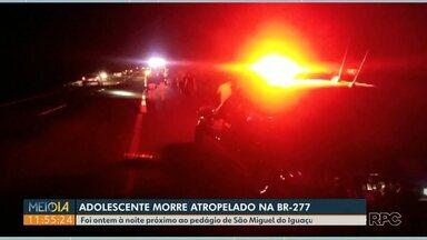 Adolescente morre atropelado na BR-277, em São Miguel do Iguaçu - O acidente foi ontem à noite próximo ao pedágio de São Miguel do Iguaçu.