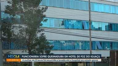 Funcionária de hotel sofre queimaduras graves em Foz - Acidente de trabalho aconteceu na noite de quarta-feira (19).