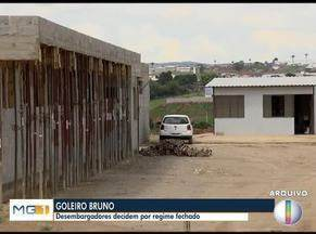 Goleiro Bruno vai continuar cumprindo pena em regime fechado em Varginha - Desembargadores decidiram pelo regime fechado.