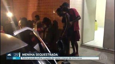 Polícia prende mulher suspeita de sequestrar criança de cinco anos - Criança ficou desaparecida por cinco dias.