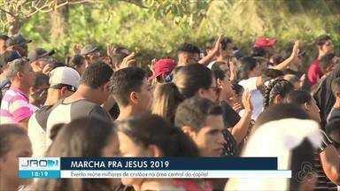 Marcha para Jesus 2019 - Evento reúne fiéis centenas de fiéis em Porto Velho.