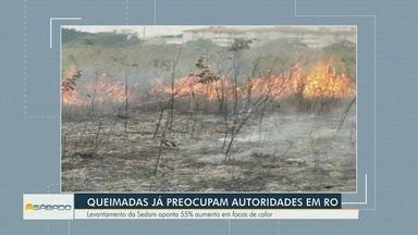 Queimadas preocupam autoridades em RO - Levantamento aponta crescimento de 55% de focos de incêndio.
