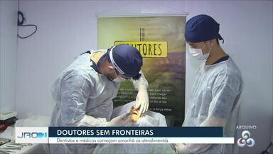 Doutores sem fronteiras retornam a Rondônia - Serviços começam nesta quarta-feira (26). Equipe deve ficar no estado por trinta dias.