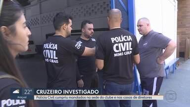 Veja informações atualizadas da 'Operação Primeiro Tempo' que envolve o Cruzeiro - Nesta manhã, a Polícia Civil cumpriu mandados de busca e apreensão na sede administrativa do clube, no centro de treinamento de base e na casa de diretores.