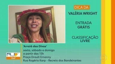 As dicas dos telespectadores têm arraiá e samba - Arraiá das Divas no Recreio dos Bandeirantes e a saudosa Dona Ivone Lara é homenageada no Baródromo.