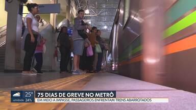 Sem decisão sobre greve no Metrô, passageiros seguem enfrentando trens lotados - Greve já é a mais longa da história. Passageiros reclamam da quantidade de pessoas abarrotadas.