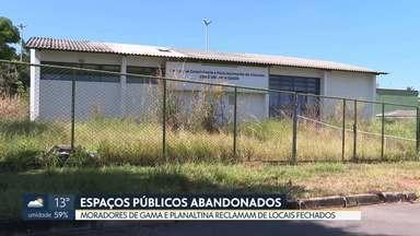 Locais públicos que poderiam ser usados para fins culturais estão abandonados - Moradores de Gama e Planaltina reclamam da falta de manutenção nos locais. Em alguns pontos, artistas não conseguem autorização para usar espaços.