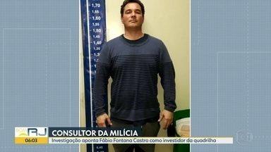 Mais um suspeito de envolvimento com a construção de imóveis da milícia no Rio é preso - Os investigadores dizem que Fábio Fontana Castro era consultor e investidor da quadrilha que foi alvo de uma operação essa semana.