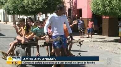 Carroceiro prefere puxar carroça a usar animal, no Sertão da Paraíba - Confira na reportagem de Artur Lira.