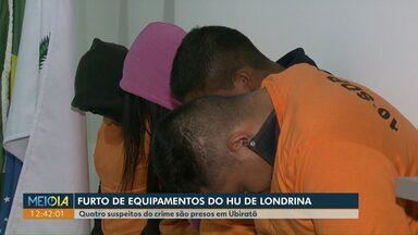 Quatro suspeitos de furtar equipamentos do HU de Londrina são presos em Ubiratã - Prejuízo passa de R$ 1 milhão. Hospital está atendendo normalmente porque emprestou equipamentos.