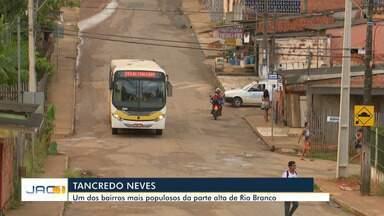 Reportagem mostra o bairro Tancredo Neves, um dos mais populosos de Rio Branco - Reportagem mostra o bairro Tancredo Neves, um dos mais populosos de Rio Branco