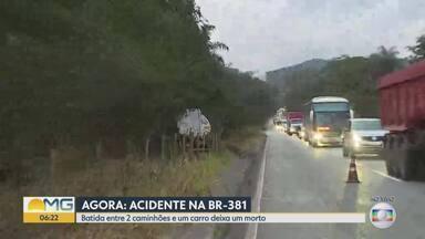 Acidente entre caminhões e carro, em Sabará, deixa um morto na manhã desta segunda-feira - O acidente foi por volta das 3h50 desta segunda-feira, em um trecho da BR-381, chamada de Rodovia da Morte, perto do trevo de Ravena. Os outros 4 ocupantes do carro se feriram e foram socorridos.