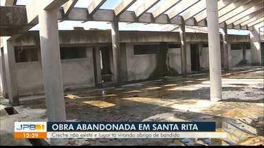 Calendário JPB mostra obra parada em Santa Rita - Creche está abandonada.