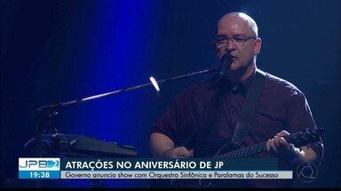 JPB2JP: Governo da PB anuncia show com Orquestra Sinfônica e Paralamas do Sucesso em 5/8 - Aniversário de João Pessoa.
