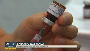 Vigilância Epidemiológica investiga 13 casos suspeitos de sarampo em Franca, SP - Vacinação é forma mais eficaz e segura de proteção, segundo médicos.