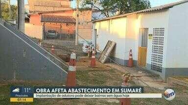 Obra em Sumaré pode deixar moradores sem água - A obra trata de uma implantação de uma autora no Jardim Picerno e pode afetar até 31 bairros da cidade