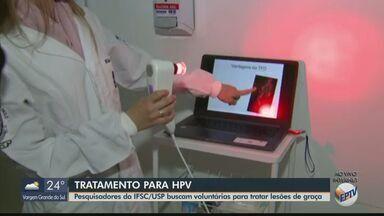 USP de São Carlos faz tratamento de verrugas causadas pelo HPV em mulheres voluntárias - Estudo usa terapia fotodinâmica e compara com o tratamento convencional.