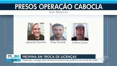 Operação prende ex-coordenador de Posturas de Arraial do Cabo e mais duas pessoas - Eles são acusados de cobrar propina para dar licenças para comerciantes e ambulantes do município.