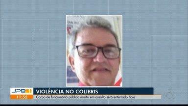 Corpo de funcionário público morto em assalto é enterrado em João Pessoa - Crime aconteceu no Colibris.