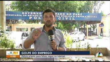 Estelionatários aplicam golpes oferecendo falsas vagas de trabalho em Belém - Estelionatários aplicam golpes oferecendo falsas vagas de trabalho em Belém