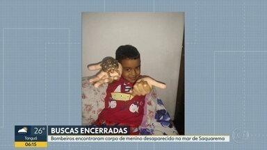 Bombeiros encontram corpo de criança desaparecida no mar de Saquarema - Corpo foi visto por um segurança da Confederação Brasileira de Voleibol a 7 km do local do acidente.