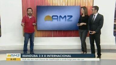 Comentário: empate do Manaus e vitória do Iranduba são destaques com Silvio Lima - Gavião empata na semi da Série D e Hulk vence o Iranduba