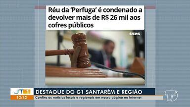 Condenação de réu da 'Perfuga' é destaque no G1 Santarém e região - Confira esta e outras notícias acessando o portal.
