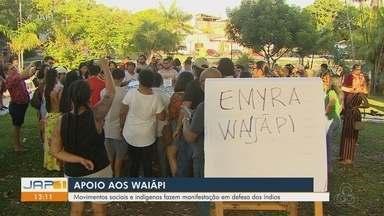 Movimentos sociais e indígenas fazem manifestação em defesa aos índios Waiãpi - Movimentos sociais e indígenas fazem manifestação em defesa aos índios Waiãpi