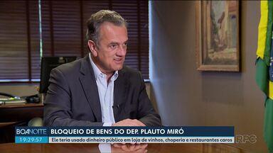 Justiça manda bloquear bens do deputado Plauto Miró, do Democratas - Segundo as investigações, houve irregularidade no reembolso de gastos com alimentação.